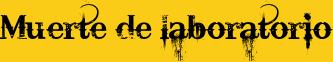 Muerte de laboratorio